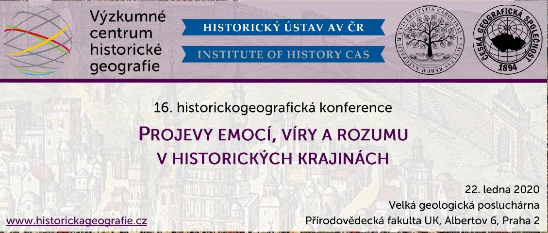 """16. historickogeografická konference """"Projevy emocí, víry a rozumu v historických krajinách"""""""